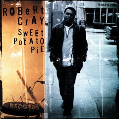 Sweet Potato Pie - The Robert Cray Band