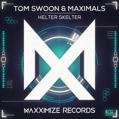 Helter Skelter - Tom Swoon, Maximals