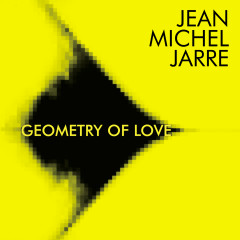 Geometry of Love - Jean-Michel Jarre