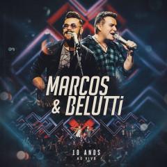Marcos & Belutti - 10 Anos (Ao Vivo)