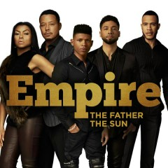 The Father The Sun - Empire Cast,Jussie Smollett