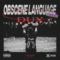 Obscene Language - DUX