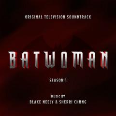 Batwoman: Season 1 (Original Television Soundtrack) - Blake Neely, Sherri Chung