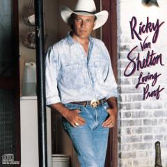Loving Proof - Ricky Van Shelton