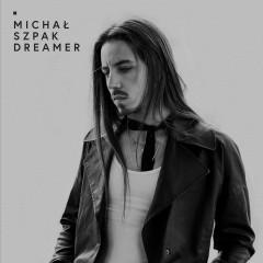 Dreamer - Michal Szpak