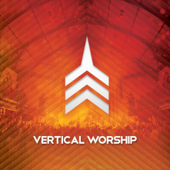 Live Worship From Vertical Church - Vertical Worship