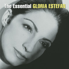 The Essential Gloria Estefan - Gloria Estefan