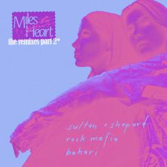 Miles to Your Heart (The Remixes Pt. 2) - Sultan + Shepard, Rock Mafia, Bahari