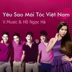 Yêu Sao Mái Tóc Việt Nam - V.Music,Hồ Ngọc Hà