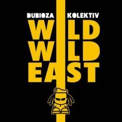 Wild Wild East - Dubioza Kolektiv