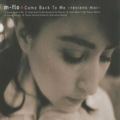 Come Back to Me ~Reviens Moi~  - M Flo