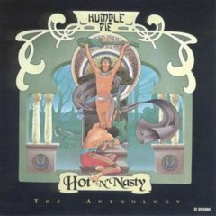 Hot 'N' Nasty - The Anthology (CD1) - Humble Pie