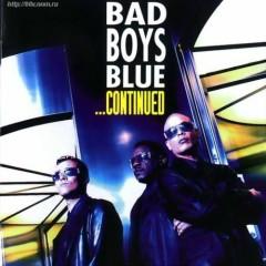 Continued - Bad Boys Blue