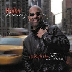 Go With The Flow - Walter Beasley