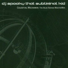 Celestial Mechanix - The Blue Series Master Mix (CD3) - DJ Spooky