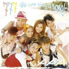 777 -We Can Sing A Song!- - AAA