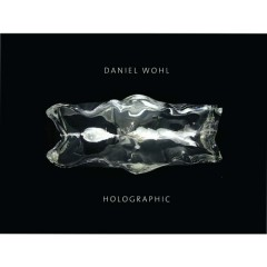 Daniel Wohl: Holographic
