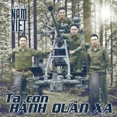 Ta Còn Hành Quân Xa - Nhóm Nam Việt