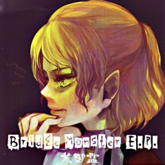 Bridge Monster E.P. .