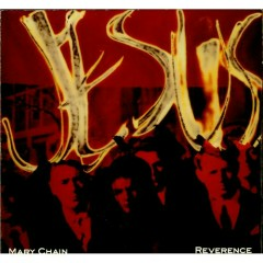 Reverence  - The Jesus and Mary Chain