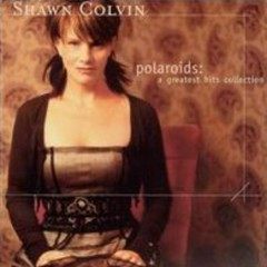 Polaroids: Greatest Hits Collection - Shawn Colvin