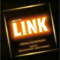 LINK (TV Drama) Original Soundtrack