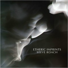 Etheric Imprints - Steve Roach