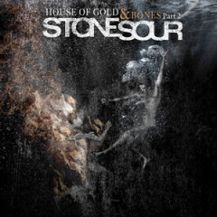 House Of Gold And Bones Part 2 - Stonesour