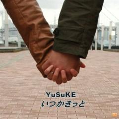 いつかきっと (Itsukakitto)  - Yusuke