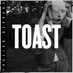 Toast (Single) - Foreign Beggars, Alix Perez, Izzie Gibbs, Dizmack, SGT. Pokes