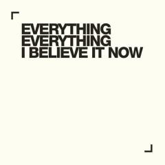 I Believe It Now (Single)