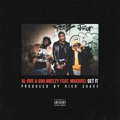 Get It (Single) - Al-Doe, Makarel, 600breezy
