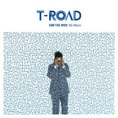 T-Road - Kim Tae Woo