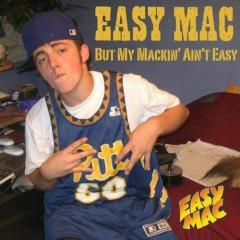 But My Mackin Aint Easy - Mac Miller
