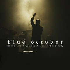 Things We Do At Night (Live From Texas) (CD2) - Blue October