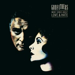 More Songs About Love & Hate (Remastered And Expanded) (CD1) - The Godfathers