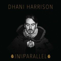 IN///PARALLEL - Dhani Harrison