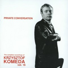 The Complete Recordings Of Krzysztof Komeda Vol. 16 (CD2)