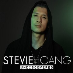 Undiscovered - Stevie Hoang