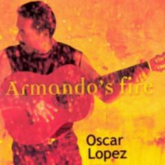 Armando's Fire - Oscar Lopez
