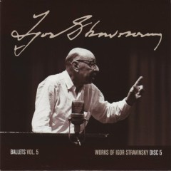 Works Of Igor Stravinsky Disc 5 (No. 1)