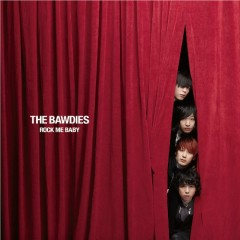 Rock Me Baby  - THE BAWDIES