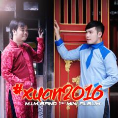 Xuân 2016 (The 1st Album) - M.I.M Band