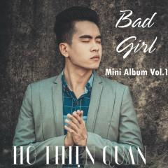 Bad Girl - Hồ Thiện Quân