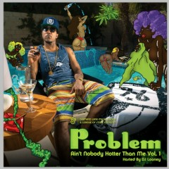 Ain't Nobody Hotter Than Me (CD1) - Problem