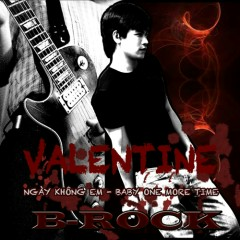Ngày Không Em - Baby One More Time - B-Rock