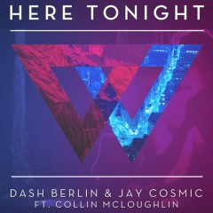 Here Tonight (Remix) - Dash Berlin,Jay Cosmic