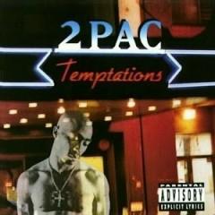 Temptations - 2Pac