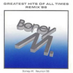 Greatest Hits Of All Times Vol.1, Remix '88 - Boney M