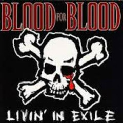 Livin' In Exile - Blood For Blood